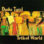 Dudu Tucci: CD Tribal World