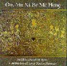 Buddhist (Sanskrit) Hymn: CD Om Ma Ni Be Me Hong