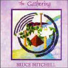 Bruce Mitchell: CD Gathering, The