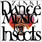 Zinkl - CD - Dance Music For Insects