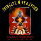 Mike Primeaux & Attson - CD - Healing and Peyote Songs