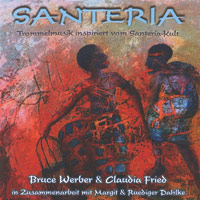Bruce Werber & Claudia Fried: CD Santeria