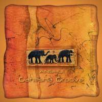 Anshu: CD Ganesha Groove