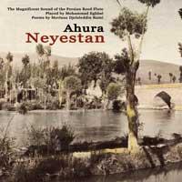 Ahura - Mohammad Eghbal: CD Neyestan