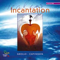Grollo & Capitanata: CD Healing Incantation