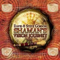 David Gordon & Steve: CD Shaman's Vision Journey