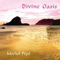 Michel Pepe: CD Divine Oasis