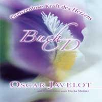 Oscar Javelot & Herta Steiner: CD Grenzenlose Kraft des Herzens