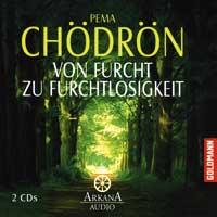 Pema Chödrön: CD Von Furcht zu Furchtlosigkeit