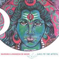Bahramji & de Maneesh Moor: CD Call of the Mystics