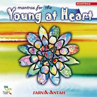 Sarva-Antah: CD Mantras for the Young at Heart