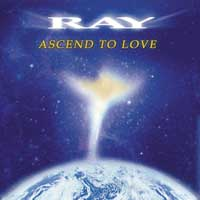 Ray  CD Ascend to Love