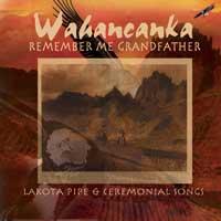 Wahancanka - CD - Remember Me Grandfather