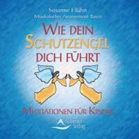 Susanne Hühn: CD Wie dein Schutzengel dich führt
