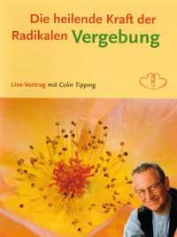 Collin Tipping - CD - Die heilende Kraft der Radikalen Vergebung