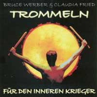 Bruce Werber & Claudia Fried: CD Trommeln f�r den Inneren Krieger