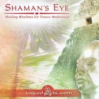 Liquid Bloom: CD Shaman's Eye