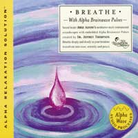 Jeffrey Thompson Dr. & Jorge Alfano - CD - Breathe (Alpha Relaxation Solution)