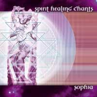 Sophia: CD Spirit Healing Chants