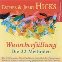 Esther Hicks & Jerry  CD Wunscherfüllung - Die 22 Methoden