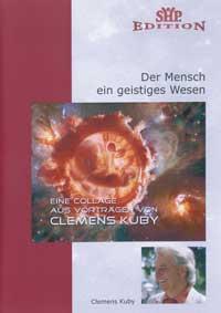 Clemens Kuby: DVD Der Mensch - Ein geistiges Wesen