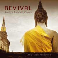 Lama Tenzin Priyadarshi - CD - Revival - Sanskrit Buddhist Chants