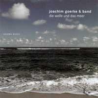 Joachim Goerke & Band: CD Die Welle und das Meer