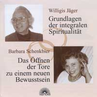 W. Jäger & B. Schenkbier: CD Integrale Spiritualität / Öffnen der Tore..