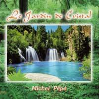 Michel Pepe: CD Le Jardin de Christal
