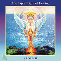 Aeoliah: CD Liquid Light of Healing