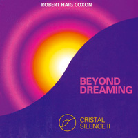 Robert Haig Coxon - CD - Beyond Dreaming - Crystal Silence 2