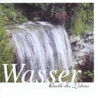 Karl-Heinz Dingler: CD Wasser - Quelle des Lebens