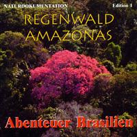 Regenwald Amazonas: CD Abenteuer Brasilien