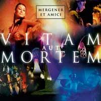 Mergener Et Amici: CD Vitam aut Mortem