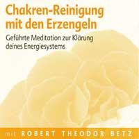 Robert Betz: CD Chakren-Reinigung mit den Erzengeln