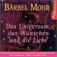 Bärbel Mohr - CD - Das Universum, das Wünsche und die Liebe (4CDs)