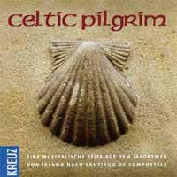 Celtic Pilgrim: CD Von Irland nach Santiago de Compostella