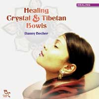 Danny Becher: CD Crystal & Tibetan Bowls