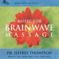 Jeffrey Thompson Dr. - CD - Music for Brainwave Massage Vol. 1