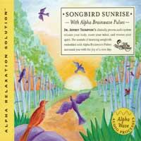 Jeffrey Thompson Dr. (Alpha Relaxation Solution): CD Songbird Sunrise