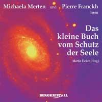 Michaela Merten & Pierre Franckh: CD Das kleine Buch vom Schutz der Seele (2CDs)