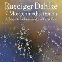 Rüdiger Dahlke - CD - 7 Morgenmeditationen