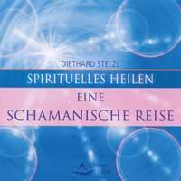 Diethard Stelzl Dr.: CD Eine Schamanische Reise