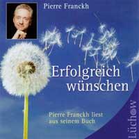 Pierre Franckh: CD Erfolgreich Wünschen - Hörbuch