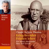 Claude Thomas AnShin (Robert Atzorn liest): CD Krieg beenden Frieden leben