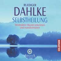 Rüdiger Dahlke: CD Selbstheilung - Destruktive Muster erkennen.....