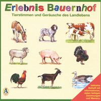 Tierstimmen und Geräusche des Landlebens: CD Erlebnis Bauernhof