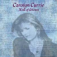 Carolyn Currie: CD Kiss of Ghosts