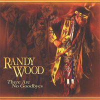 Randy Wood - CD - There Are No Goodbyes