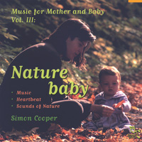 Simon Cooper: CD Music for Baby and Mother Vol. 3 - Nature Baby